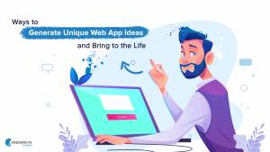 7 Methods to Generate Distinctive Internet App Concepts for Your Startup to Take into account
