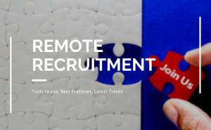 Distant Recruitment – Instruments, Greatest Practices, and Newest Developments